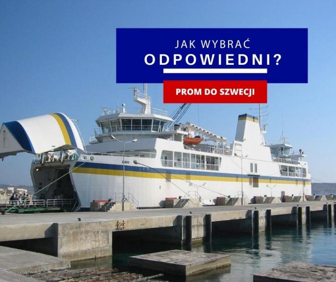 Jak wybrać odpowiedni prom do Szwecji dla ciężarówki?
